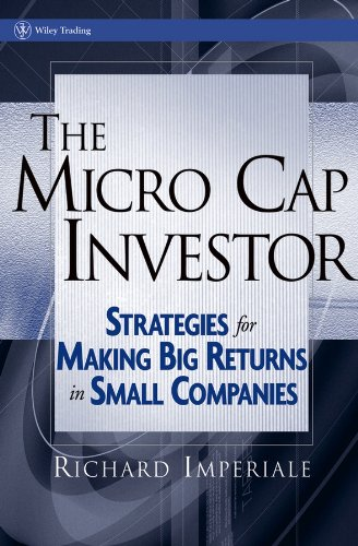 The Micro Cap Investor: Strategies for Making Big Returns in Small Companies (Wiley Trading Book 365) (English Edition)