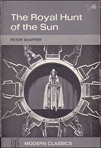 The Royal Hunt of the Sun: A Play Concerning the Conquest of Peru