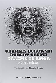 Tráeme tu amor par Charles Bukowski