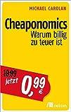 Cheaponomics: Warum billig zu teuer ist