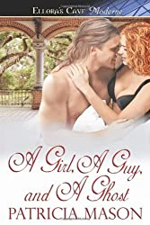 A Girl, A Guy, and A Ghost by Patricia Mason (2010-05-05)