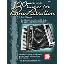 Mel Bay Presents 100 Tunes for Piano Accordian: Complete With Fingering, Left-Hand Notation and Chord Symbols.  Appropriate for Any G Clef Instrument
