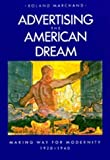 Telecharger Livres Advertising the American Dream Making Way for Modernity 1920 1940 Later prt Edition by Marchand Roland published by University of California Press 1986 (PDF,EPUB,MOBI) gratuits en Francaise