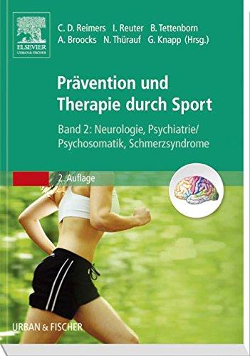 Therapie und Prävention durch Sport, Band 2: Neurologie, Psychiatrie/Psychosomatik, Schmerzsyndrome