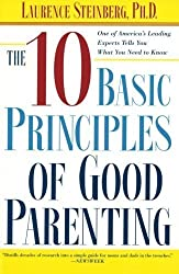 by Steinberg, Laurence The Ten Basic Principles of Good Parenting (2005) Paperback