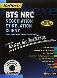 Négociation et relation client, BTS NRC : Cours, méthodes, exercices corrigés, toutes les matières (1Cédérom)