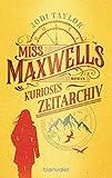 Miss Maxwells kurioses Zeitarchiv: Roman (Die Chroniken von St. Mary's 1) (German Edition)