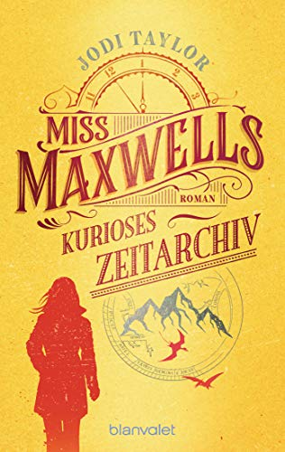 Miss Maxwells kurioses Zeitarchiv: Roman (Die Chroniken von St. Mary's 1) (German Edition)