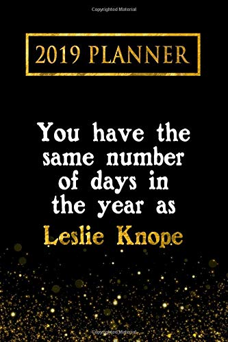 2019 Planner: You Have The Same Number Of Days In The Year As Leslie Knope: Leslie Knope 2019 Planner por Daring Diaries