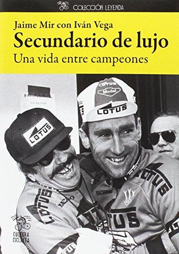 Secundario de lujo: Una vida entre campeones (Leyenda) por Jaime Mir Ferri