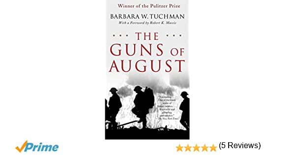 d914584d00f13 Amazon.fr - The Guns of August  The Pulitzer Prize-Winning Classic About  the Outbreak of World War I - Barbara W. Tuchman - Livres