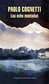 Las ocho montañas (Spanish Edition) by [Cognetti, Paolo]