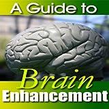 Brain Enhancements Review and Comparison