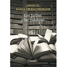 Los judíos y las palabras (El Ojo del Tiempo) (Spanish Edition)