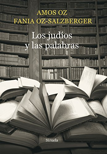 Los Judíos Y Las Palabras (Biblioteca Amos Oz)