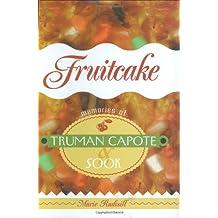 Fruitcake: Memories of Truman Capote and Sook