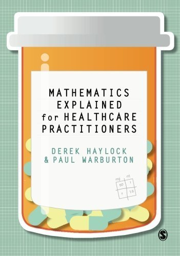Mathematics Explained for Healthcare Practitioners by Derek Haylock (2013-01-31)
