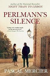 Perlmann's Silence by Pascal Mercier (2013-02-12)