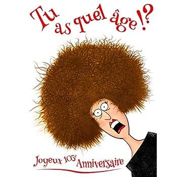 Joyeux 103e Anniversaire: Tu as quel âge!? Journal D'anniversaire Drôle ou un Cahier. Mieux Qu'une Carte D'anniversaire!