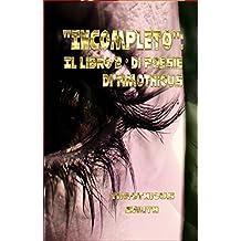 Incompleto: Il secondo libro di poesie di Timothious (Italian Edition)