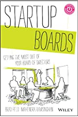 Startup Boards: Getting the Most Out of Your Board of Directors (Techstars) Kindle Edition