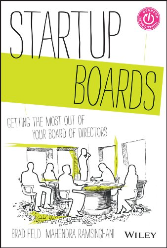 Startup Boards: Getting the Most Out of Your Board of Directors (Startup Now)