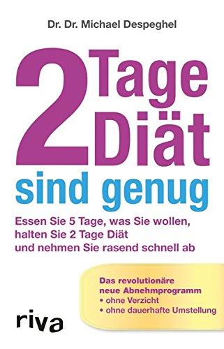 2 Tage Diät sind genug: Essen Sie 5 Tage, Was Sie Wollen, Halten Sie 2 Tage Diät Und Nehmen Sie Rasand Schnell Ab (2-tages-diät)