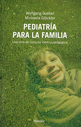 Pediatría para la familia : una obra de consulta médico-pedagógica por Michaela Glöckler, Wolfgang Goebel