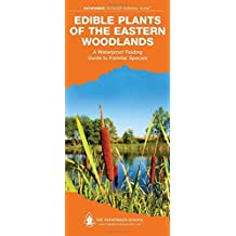 Edible Plants of the Eastern Woodlands: A Folding Pocket Guide to Familiar Species (Pathfinder Outdoor Survival Guide Series) by Dave Canterbury (2013-03-15)