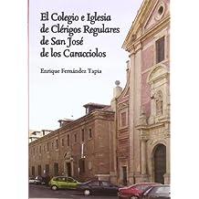 El Colegio e Iglesia de Clérigos Regulares de San José de Caracciolos