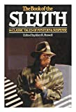 The Book of the Sleuth : Fourteen Classic Tales of Mystery & Suspense / Edited by Alan K. Russell