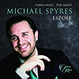 Espoir - Michael Spyres [Michael Spyres; The Hallé; Joyce El-Khoury; Carlo Rizzi] [Opera Rara: ORR251]