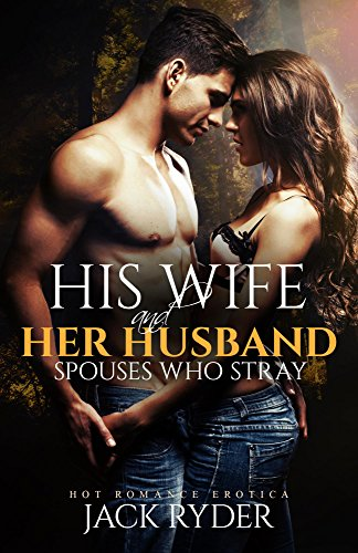 His wife her husband hot romance erotica ebook jack ryder his wife her husband hot romance erotica by ryder jack fandeluxe Ebook collections