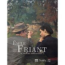 Emile Friant 1863-1932 : Le dernier naturaliste ?