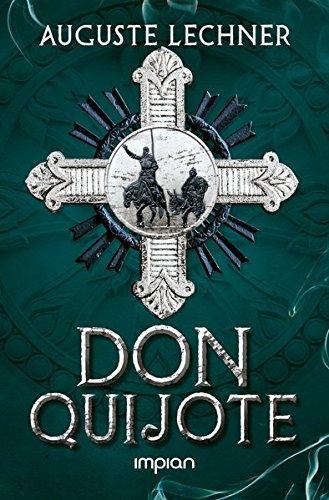Don Quijote: Nacherzählt von Auguste Lechner
