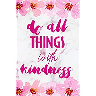 Do All Things With Kindness: Blank Lined Notebook ( Cherry Blossom ) 2