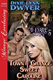 Front cover for the book Town of Chance: Sweet Caroline [The Dare Series 5] (Siren Publishing Menage Everlasting) by Dixie Lynn Dwyer