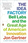 The Idea Factory: Bell Labs an...