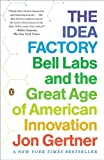 The Idea Factory: Bell Labs and the Great Age of American Innovation