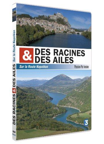 DES RACINES ET DES AILES - Sur la Route Napoléon - Passion Patrimoine