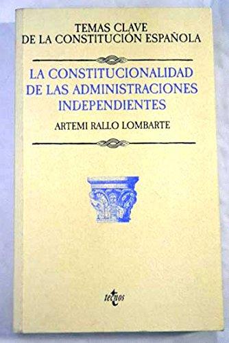 La Constitucionalidad De Las Administraciones Independientes (Derecho)