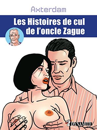 Les Histoires de cul de l'oncle Zague (OUTRAGE) par Axterdam