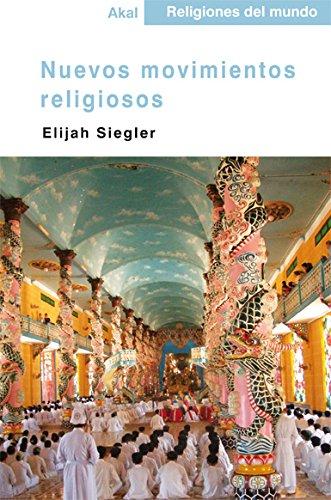Nuevos movimientos religiosos (Religiones del mundo) por Elijah Siegler
