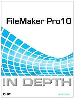 FileMaker Pro 10 In Depth by [Feiler, Jesse]