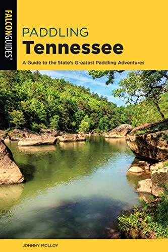Paddling Tennessee: A Guide to the State's Greatest Paddling Adventures (Paddling Series) (English Edition)