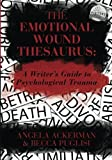 #10: The Emotional Wound Thesaurus: A Writer's Guide to Psychological Trauma