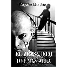 El mensajero del Más Allá: Novela adulta paranormal de misterio, intriga, asesinatos, suspense, amor, secretos y drama