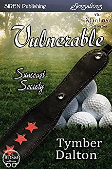 Vulnerable [Suncoast Society] (Siren Publishing Sensations) di [Dalton, Tymber]