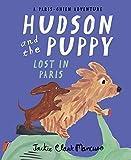 Hudson and the Puppy: Lost in Paris (Paris-Chien Adventure)