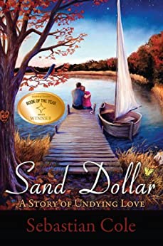 Sand Dollar: A Story of Undying Love (English Edition) di [Cole, Sebastian]